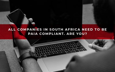 All Companies in South Africa need to be PAIA compliant. Are You?
