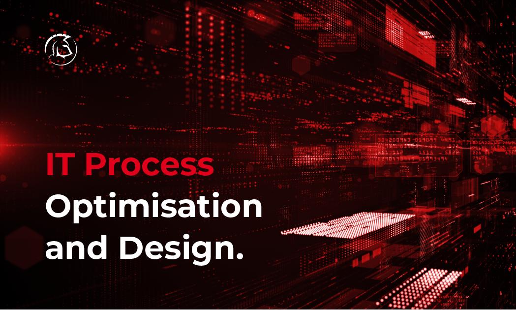 IT Process optimisation and design